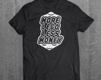 More Lego Less Money T-Shirt
