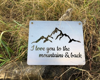 "14"" I Love you to the mountains and back Rustic Raw Steel Sign Mountain silhouette Explore Wander Camp Hike Wedding Anniversary Sign By BE"