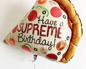 "PRE-ORDER, 22"", Pizza Balloon, Foil, Mylar, Balloon, Happy Birthday, Have a Supreme Birthday, Party Decor, Pizza Party, Supreme Pizza"