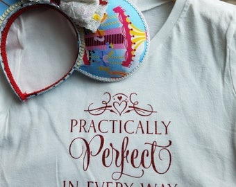 Practically Perfect In Every Way Shirt- Custom Disney Shirt- Disney Vacation Shirt- Mary Poppins Shirt