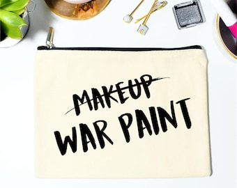 Makeup Bag, War Paint Makeup Bag, Makeup Pouch, Makeup Case, Cosmetic Bag, Cosmetologist Gift, Makeup Artist Gift, Makeup Gift, Gift for Her