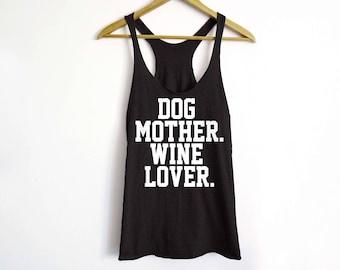 Dog Mother Wine Lover Tank - Dog Owner Tank - Wine Tank Top - Wine Shirt - Dog Lover Tee - Brunch - French Bulldog - Pug - Dog Mom