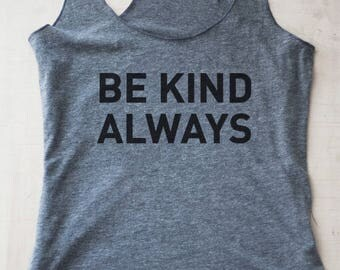 Be Kind Always Tank