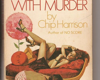 Fawcett Gold Medal, Chip Harrison: Make Out With Murder 1974