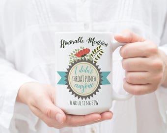 Funny Coffee Mug, I didn't throat punch anyone, Adult Award, Coworker Gift, Office Mug, Birthday Gift, Gift for Him, Birthday Gift, Mom Gift