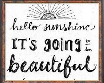 Inspiration, Motivation, citation disant, impression, «Hello Sunshine il va être beau», Home Decor impression, Art, grande dans n'importe quelle pièce, grand cadeau