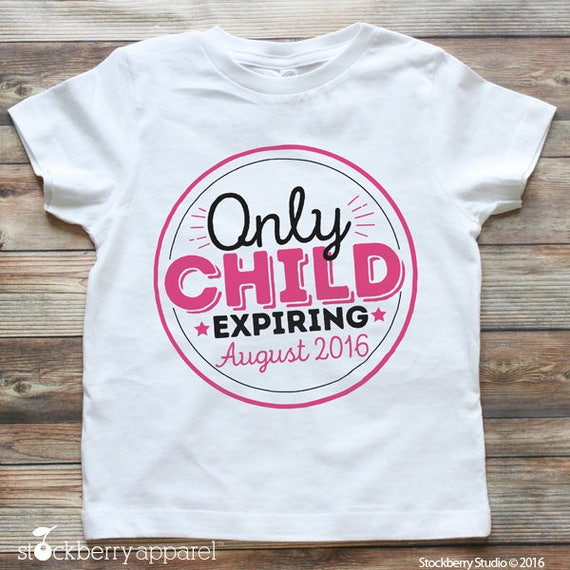 Only child expiring shirt personalized big sister t shirt for Big sister birth announcement shirts