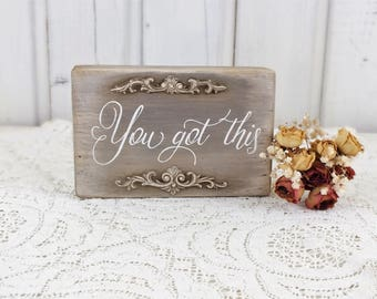 You got this sign Etsy