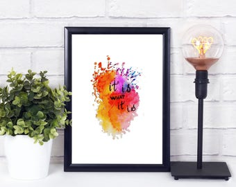 It is what it is print - Instant download - Motivational printables - Inspirational wall art- Printable inspirational quotes - Wall art