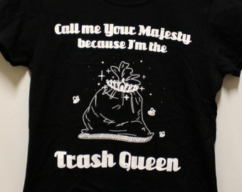 Trash Queen T-shirt - Ladies or Unisex Black T-shirt - S / M / L / XL