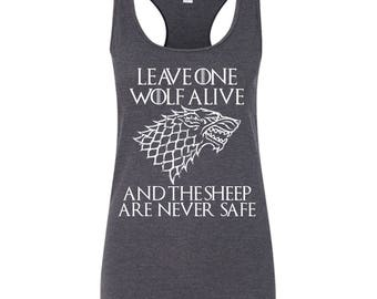 Game of Thrones Shirt. House Stark Shirt. Leave One Wolf Alive and The Sheep are never Alive Tank Top. Game of Thrones Tank Top. Stark. S-3X