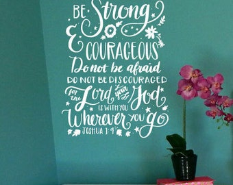 Be Strong and Courageous Wall Decal / be strong and courageous decal, be strong and courageous wall art, joshua 1 9 wall decal, christian