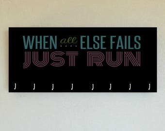 """Race Medal Holder /  Race Medal Hanger. """"When All Else Fails, Just Run"""" Wood Wall Mounted Wood Organizer. CUSTOMIZATION Available"""