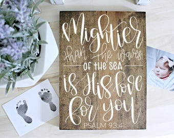 Bible verse sign, Bible verse wall art, Scripture sign, Mightier than the waves of the sea, newborn gift, baptism gift, Psalm 93:4