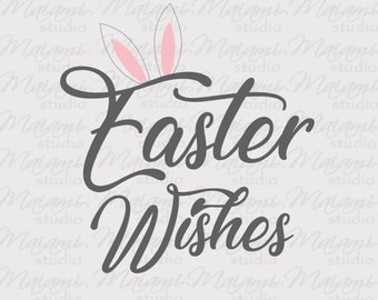 Easter SVG, Easter Wishes SVG, Easter Blessings, Happy Easter SVG, Printable or Cut, Vector File