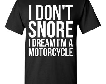 I Dont Snore I Dream I'm A Motorcycle-   Great Dad Grandpa Uncle Gift Idea- Ships Fast