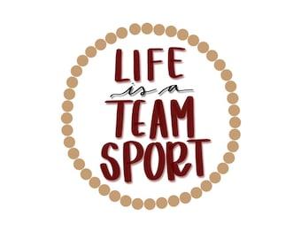 Life is a Team Sport Print - 8x10 PDF Download