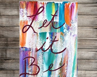 ART SALE CANVAS Quotes, canvas art, quotes, song lyrics,abstract,let it be, art, handmade, palette knife, original, artwork, heavy texture K