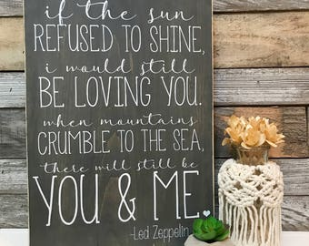 "If the sun refused to shine.... Led Zeppelin Lyric Sign (16"" x 11.25"")"