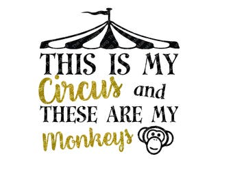 This is my Circus and these are my monkeys svg, Cut file, DXF, SVG, PNG perfect for Silhouette or Cricut, This is my Circus file