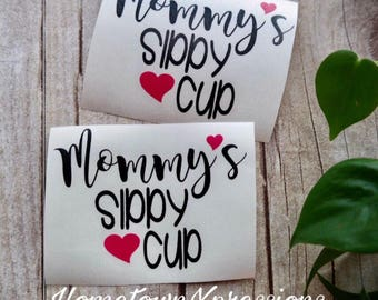 Mommy's sippy cup decal for wine glass, yeti, tumbler, mug, cup, etc or mom, mama, mimi, gigi, granny