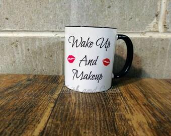Wakeup And Makeup Mug