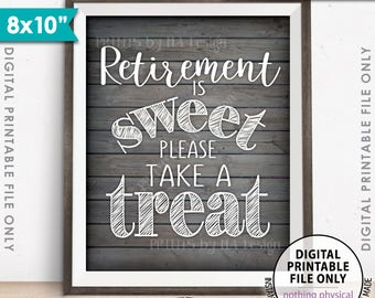 "Retirement Sign, Retirement is Sweet Please Take a Treat Sign, Retirement Party, 8x10"" Gray Rustic Wood Style Printable Instant Download"