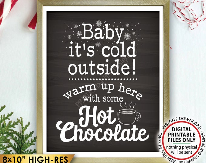 """Hot Chocolate Sign, Baby It's Cold Outside Warm Up with some Hot Chocolate, Chalkboard Style PRINTABLE 8x10"""" Instant Download Winter Decor"""