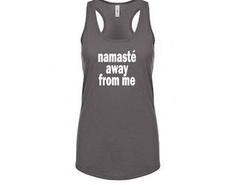 Namaste Away from Me Women's Tank