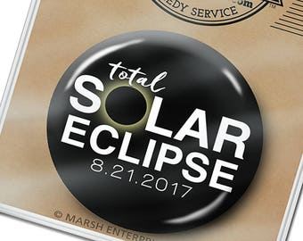 """Total Solar Eclipse 2017 Button, Keychain or Bottle Opener 2.25"""" or 1.5"""" - August 21"""
