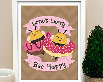 "Bee Print ""Donut Worry Bee Happy"", motivational print, nursery art, life quote, cute print, honey bee"