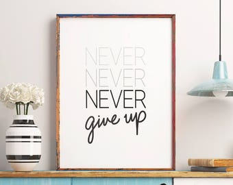 "Motivational Quote ""Never Give Up"" Printable Poster Inspirational Wall Art Poster Positive Quote Print *DIGITAL DOWNLOAD*"