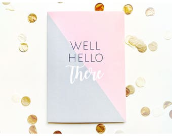 5/pk Well hello there greeting card, hello, note card, friendship, typography
