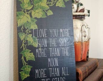 I Love You More Than- Ivy Wooden Sign