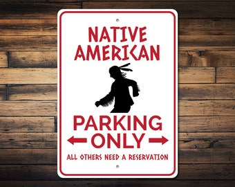 Native American Sign, Indian Parking Sign, Indian Gift, Indian Decor, Indian Sign, Native American Decor, Quality Aluminum ENS1003044