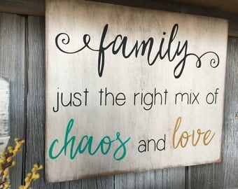 Family Just the Right Mix of Chaos and Love Rustic Wood Sign/Family Decor/Gallery Wall Decor/Inspirational Sign/Inspirational Decor
