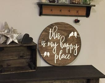 """Wooden Round """"this is my happy place"""" with birds Sign - 16"""" circle - Love Rustic Sayings Farmhouse Style Fixer Upper (Item - LHS100)"""