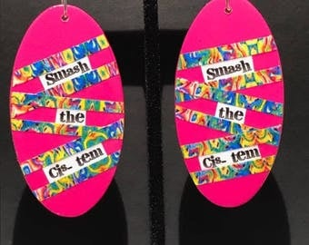 Smash the Cis-tem Earrings