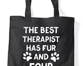The Best Therapist Has Fur And Four Legs Cute Funny Animal Themed Tote Bag Shopper