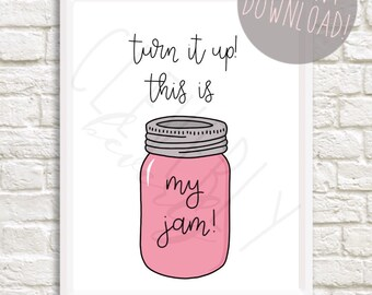 Turn it up! This is my jam | 8x10inch | A4 | digital download printable