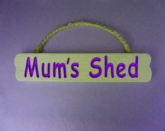 Mum's Shed Wooden Hanging Sign/Mother's Day/Birthday Gift/Plaque