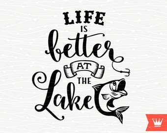 Fishing SVG Life Is Better At The Lake Cutting File Fisher Girl Lake River Fish Instant Download File for Cricut Explore, Silhouette Cameo