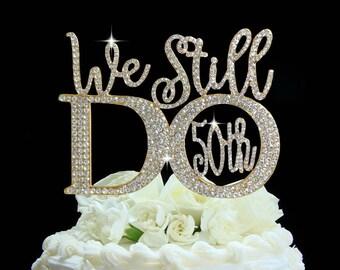 Crystal rhinestone cake topper anniversary vow renewal cake decoration We still do 50th Gold elegant font party decoration keepsake