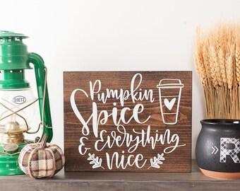 Pumpkin spice sign Pumpkin spice And everything nice Pumpkin spice latte Wood sign Pumpkin season Fall decor Fall farmhouse Pumpkin signs