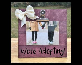 We're Adopting! - New Baby Announcement clip frame. Adoption Frame - Pregnancy Announcement Frame gift - We're Expecting Frame
