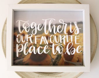 Together is our Favourite Place to be print, Wedding Gift, Newlywed gifts, love quote printable, digital download, love prints, valentines
