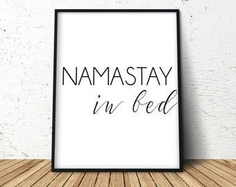 Namastay In Bed, Namaste in Bed, Namaste Wall Decor, Yoga Decor Bedroom, Bedroom Decor, Namaste Quote Print, Above Bed Decor, Trending Now