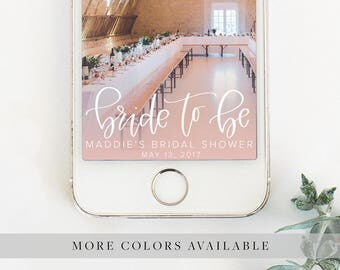 Bride to Be Personalized Handwritten Calligraphy Snapchat Geofilter for Bachelorette Party, Bridal Shower, or Engagement Party