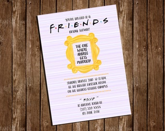"Printable FRIENDS Bridal Shower Invitation/ 4"" x 6"" or 5"" x 7"""