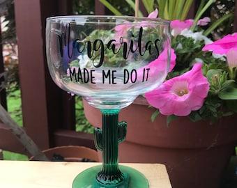Margarita Glass; Margaritas Made Me Do It